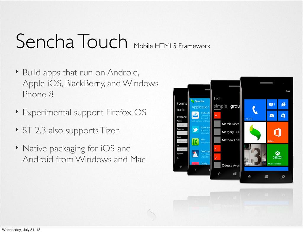 Sencha Touch Mobile HTML5 Framework ‣ Build app...