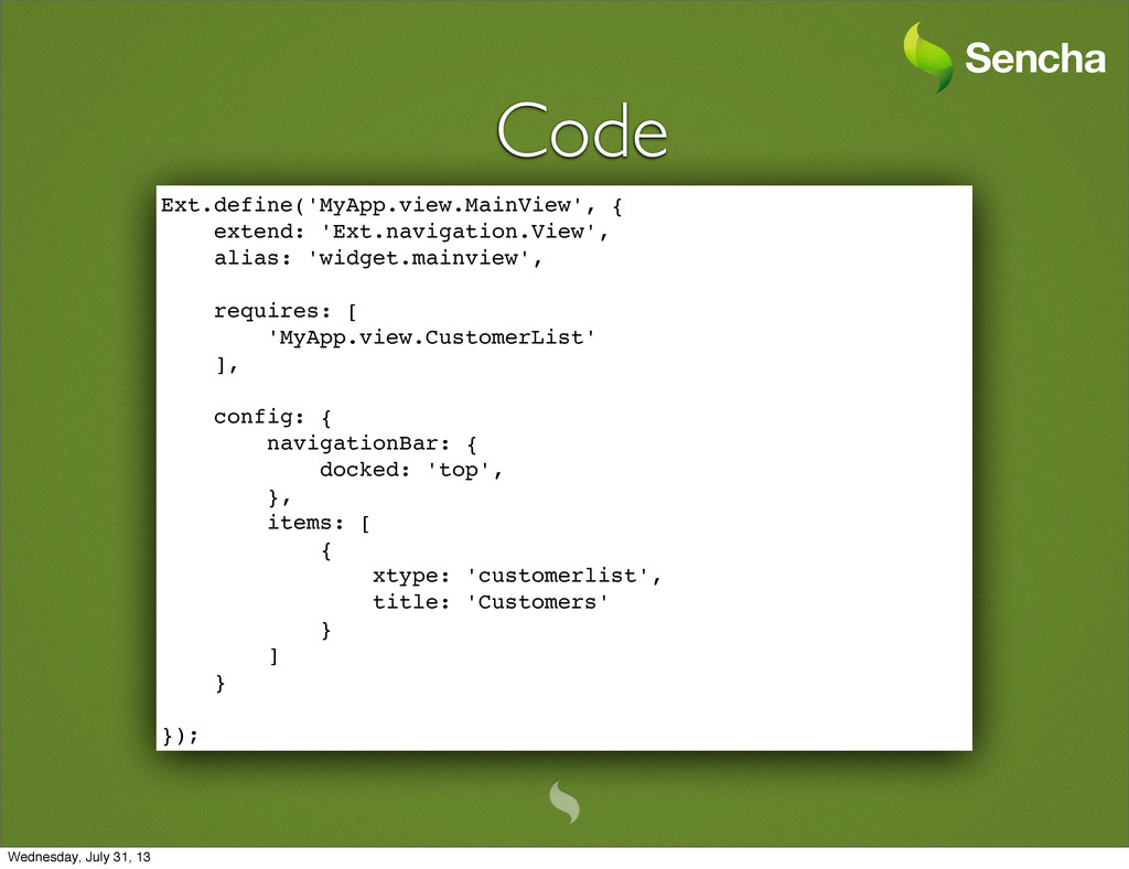 Code Ext.define('MyApp.view.MainView', { extend...