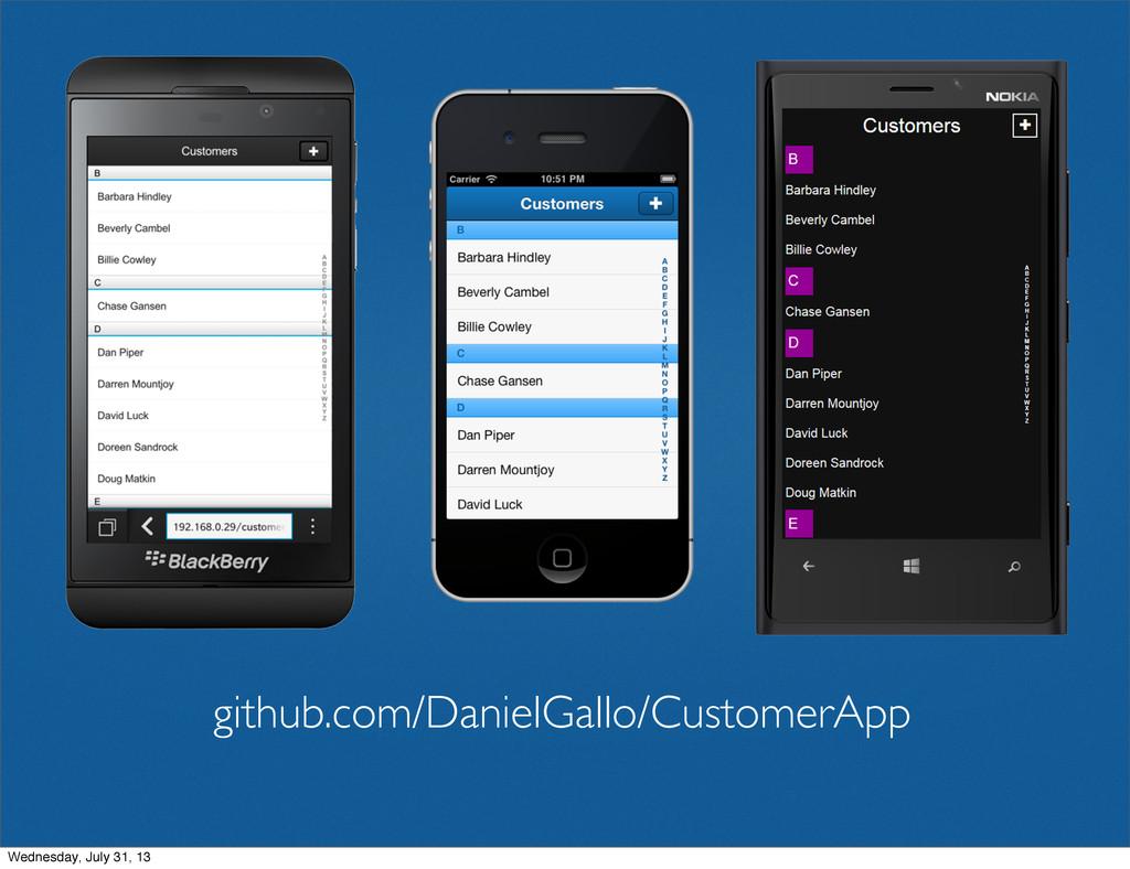 github.com/DanielGallo/CustomerApp Wednesday, J...