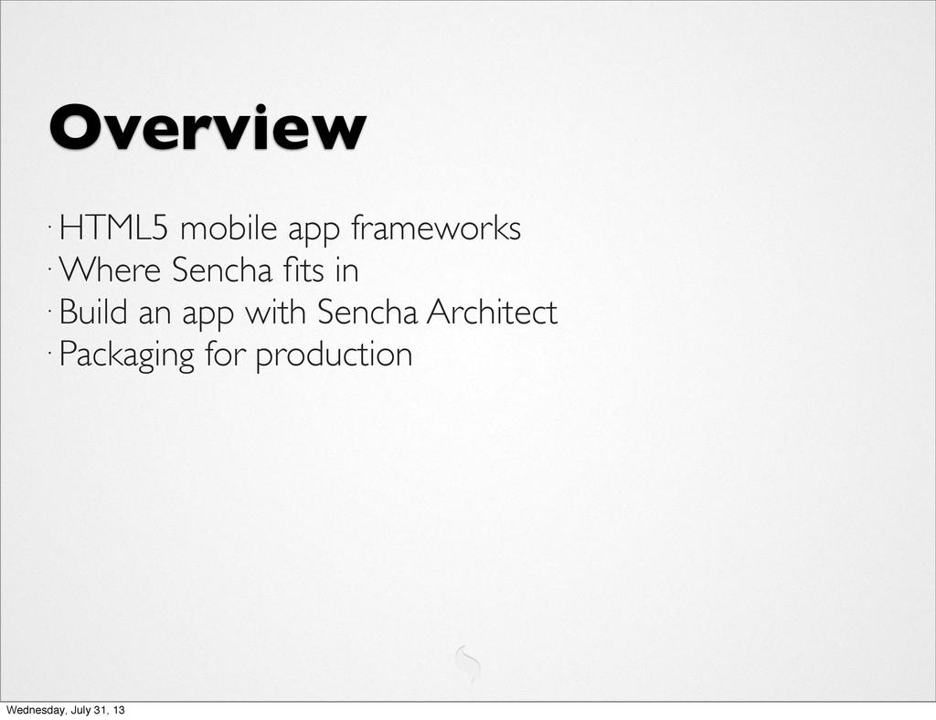 Overview • HTML5 mobile app frameworks • Where ...