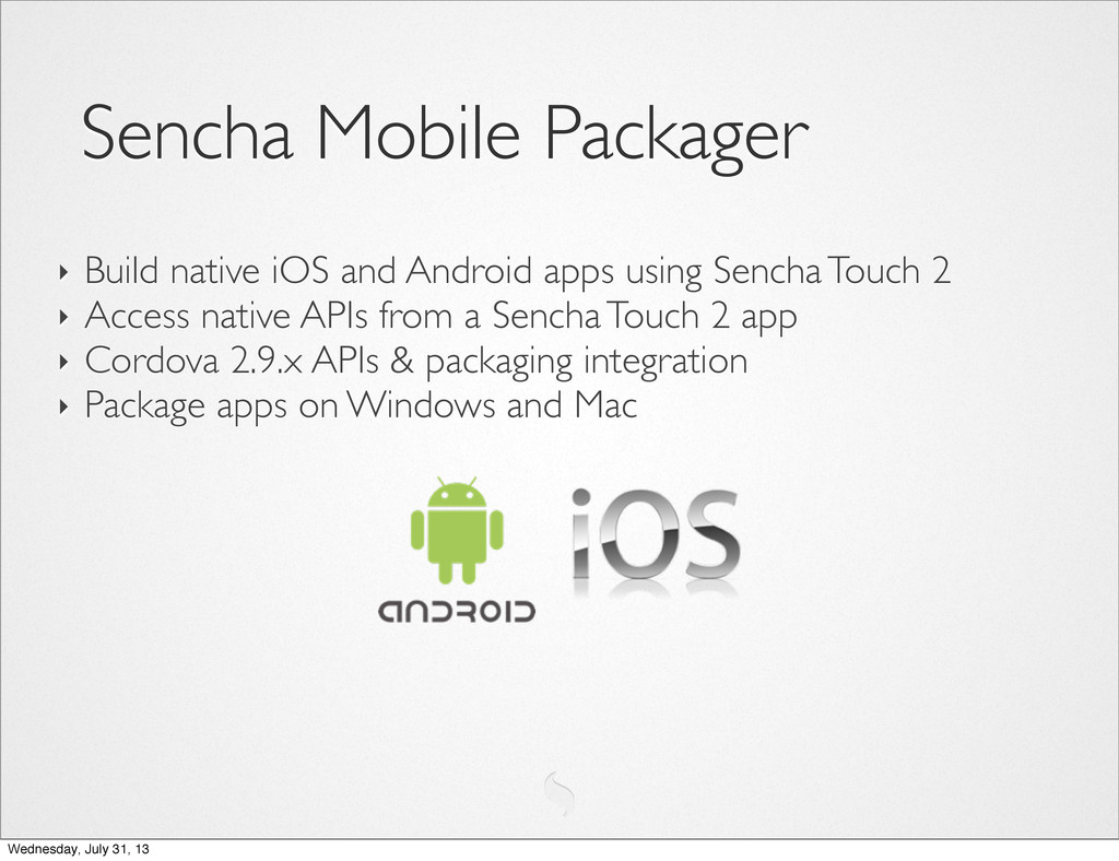 ‣ Build native iOS and Android apps using Sench...