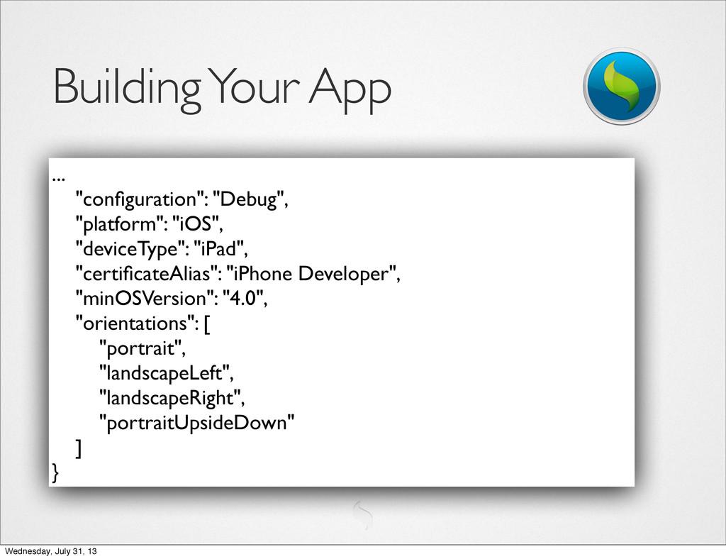 """Building Your App ... """"configuration"""": """"Debug"""", ..."""