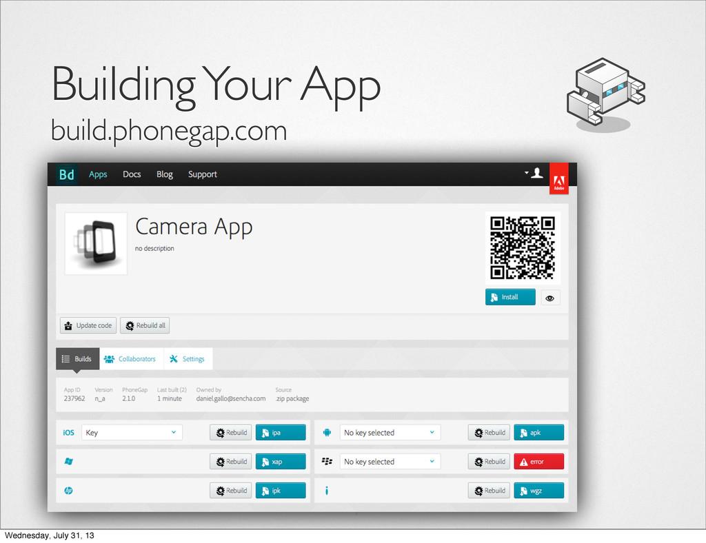 Building Your App build.phonegap.com Wednesday,...