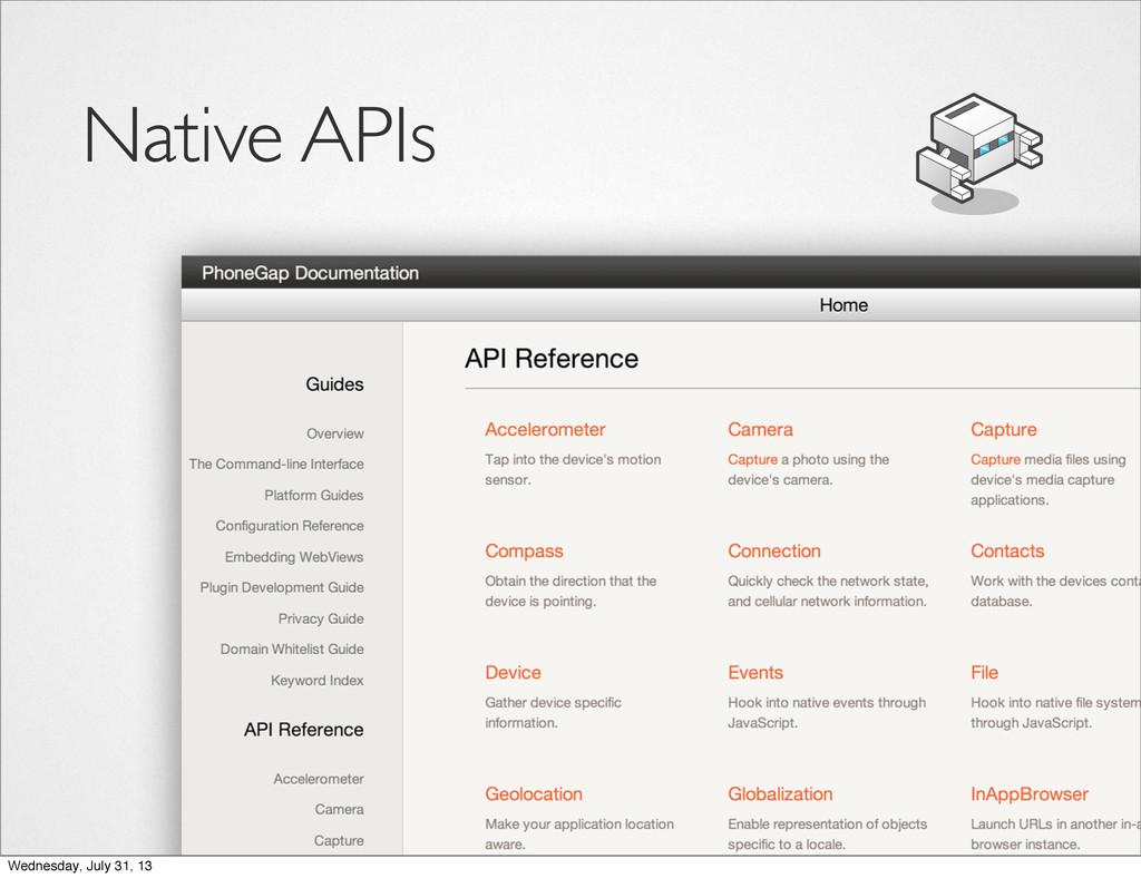 Native APIs Wednesday, July 31, 13