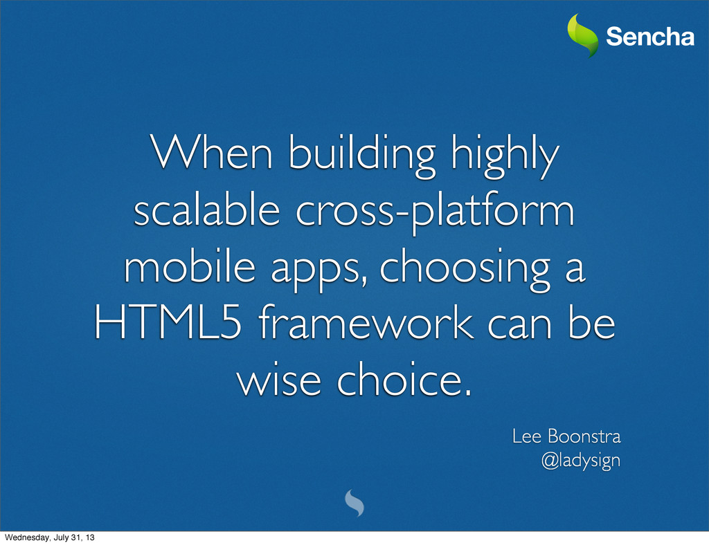 When building highly scalable cross-platform mo...