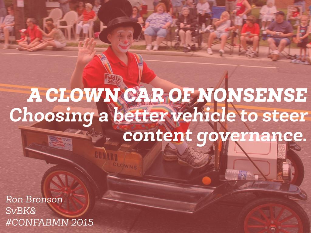 A CLOWN CAR OF NONSENSE Choosing a better vehic...