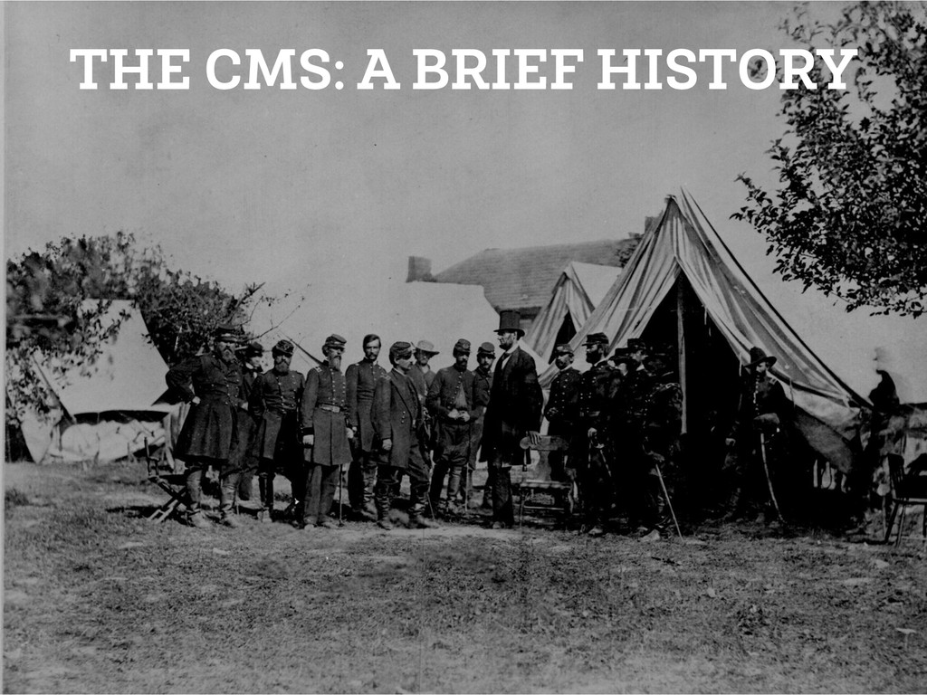 THE CMS: A BRIEF HISTORY