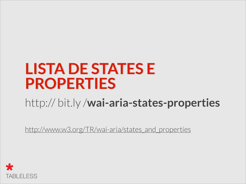 LISTA DE STATES E PROPERTIES http:// bit.ly /wa...