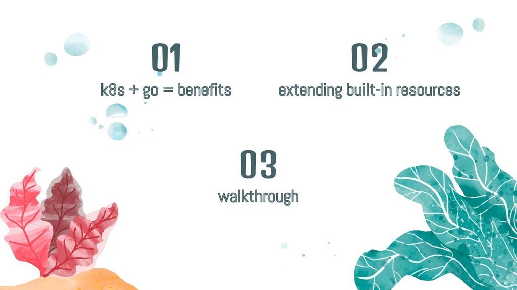 k8s + go = benefits 01 extending built-in resou...