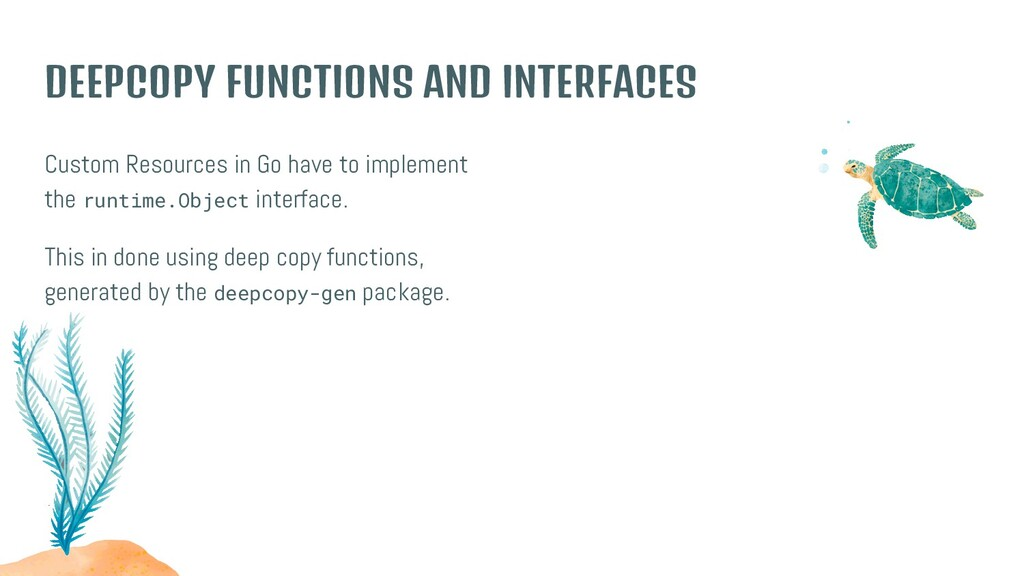 DEEPCOPY FUNCTIONS AND INTERFACES Custom Resour...