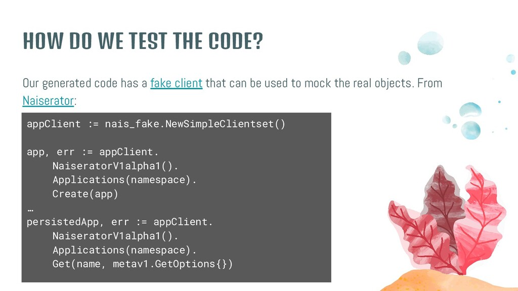 HOW DO WE TEST THE CODE? Our generated code has...
