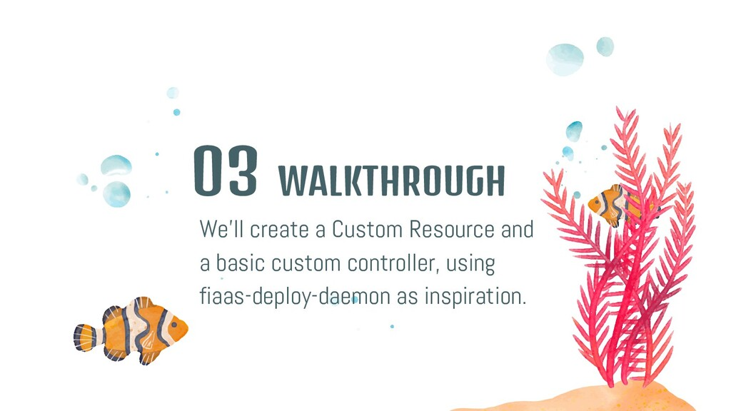 WALKTHROUGH 03 We'll create a Custom Resource a...