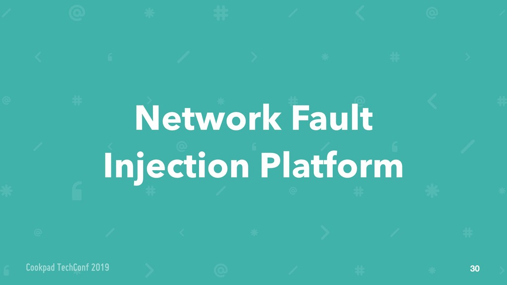 Network Fault Injection Platform 30