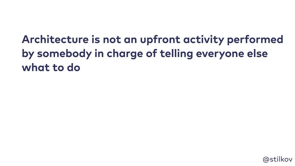 @stilkov Architecture is not an upfront activit...