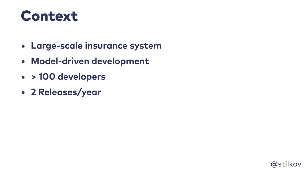 @stilkov Context • Large-scale insurance system...