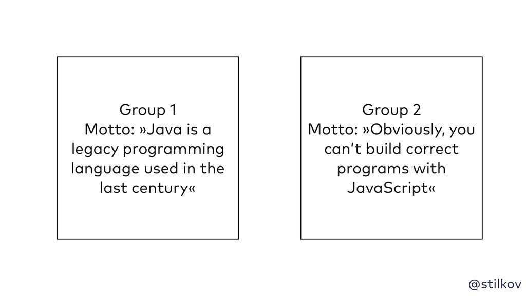@stilkov Group 1 Motto: »Java is a legacy progr...