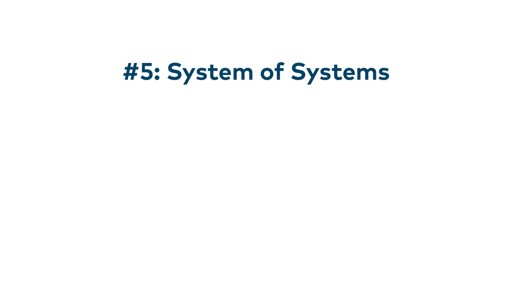 #5: System of Systems