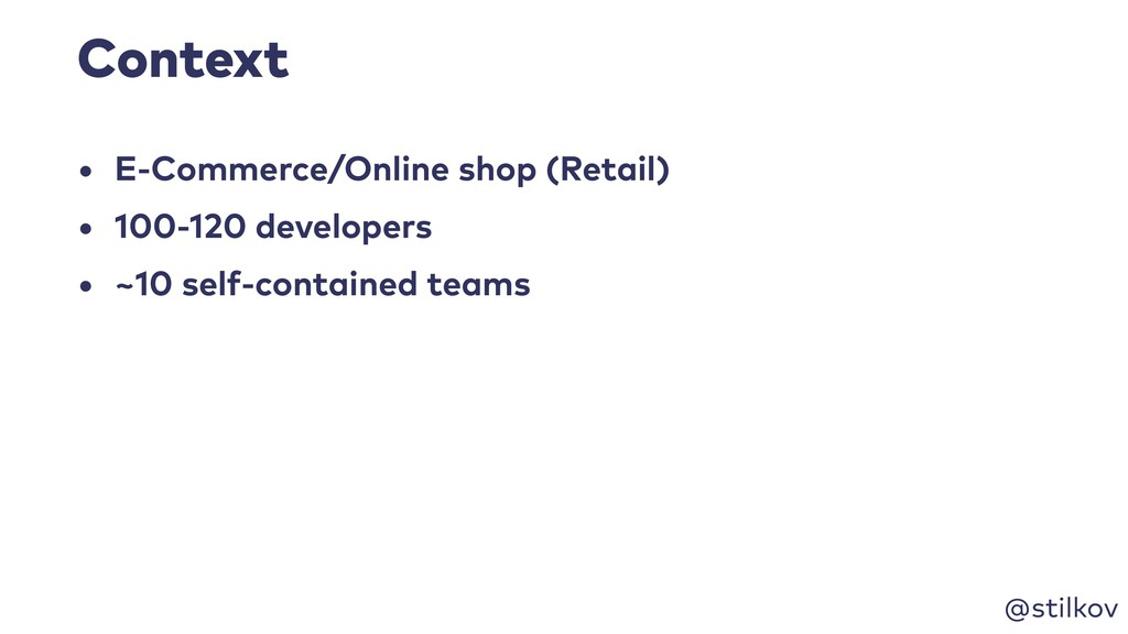 @stilkov Context • E-Commerce/Online shop (Reta...