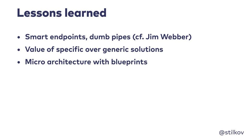 @stilkov Lessons learned • Smart endpoints, dum...