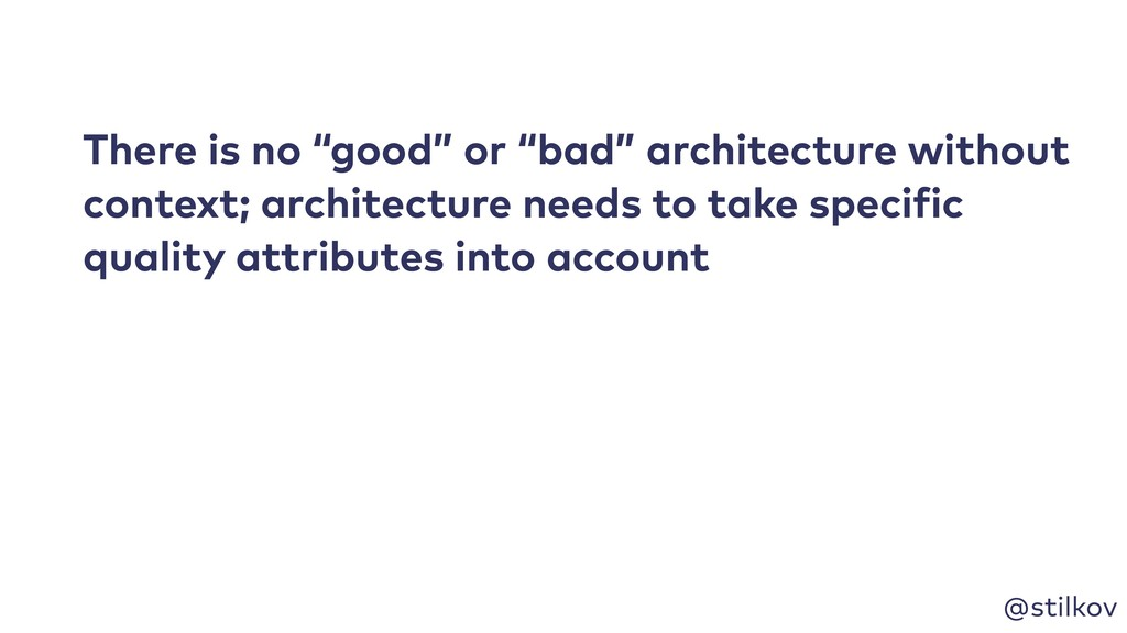 "@stilkov There is no ""good"" or ""bad"" architectu..."