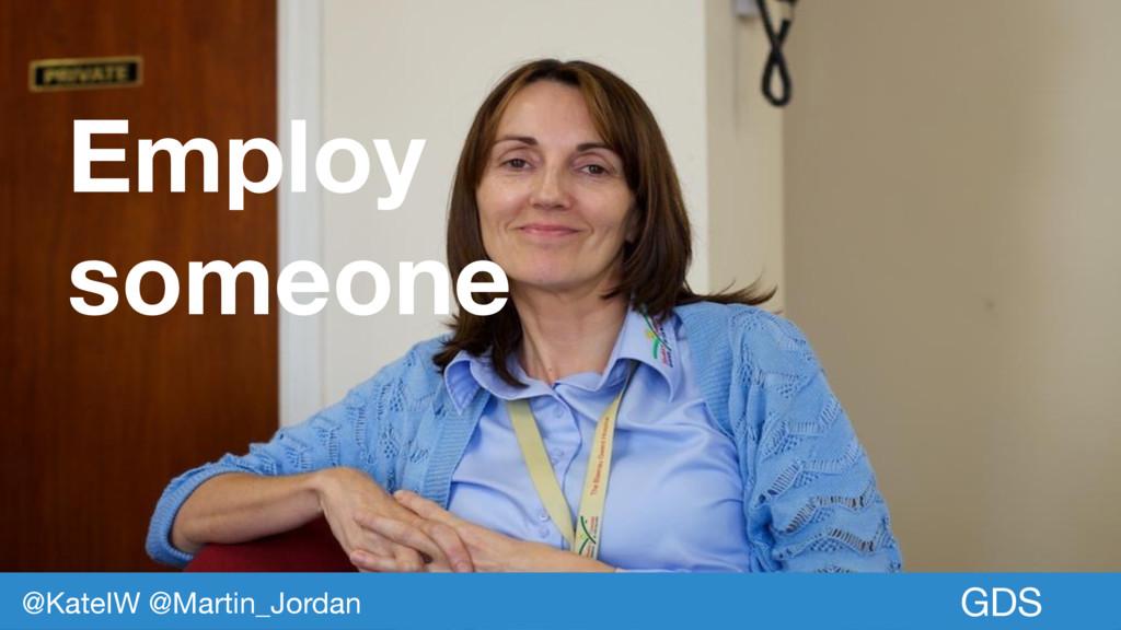 Employ someone GDS @KateIW @Martin_Jordan