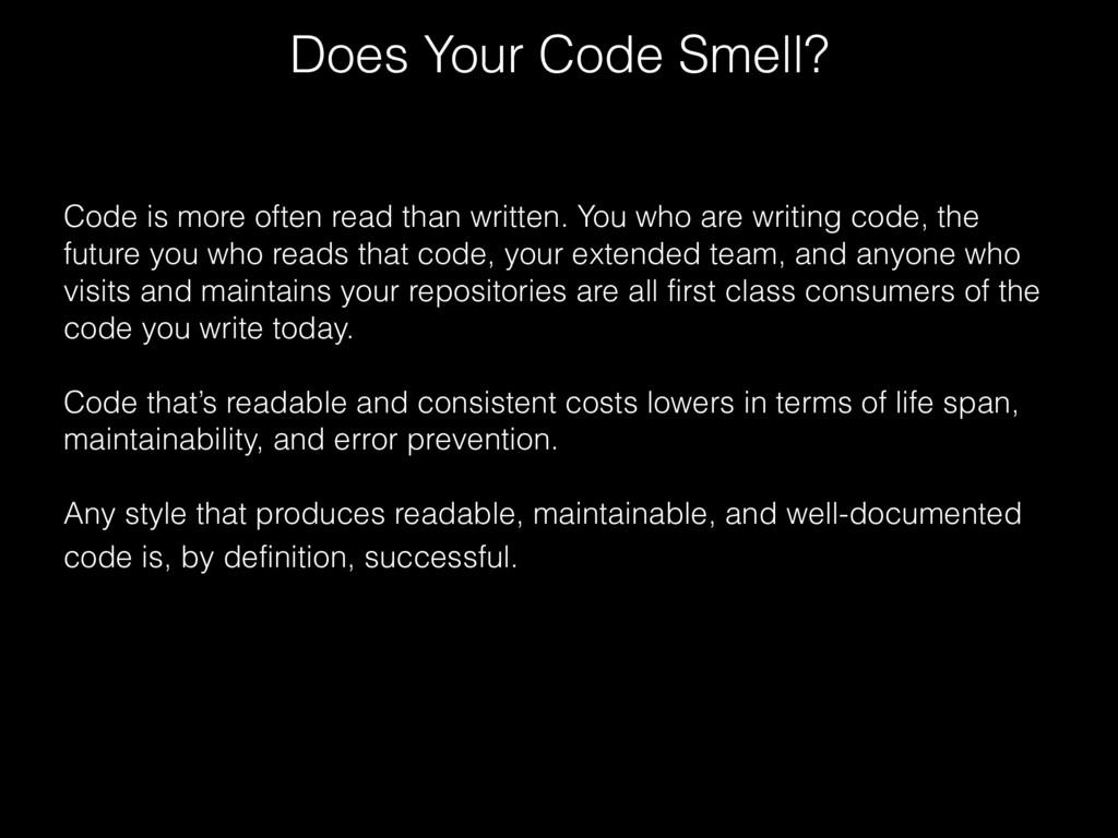 Does Your Code Smell? Code is more often read t...