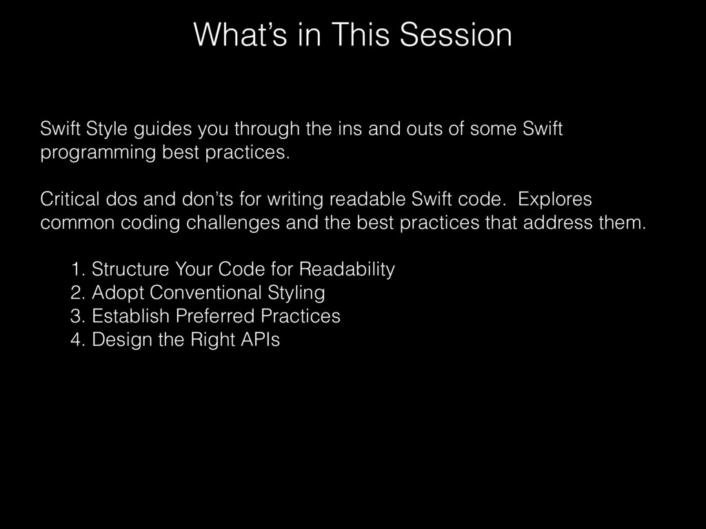 What's in This Session Swift Style guides you t...