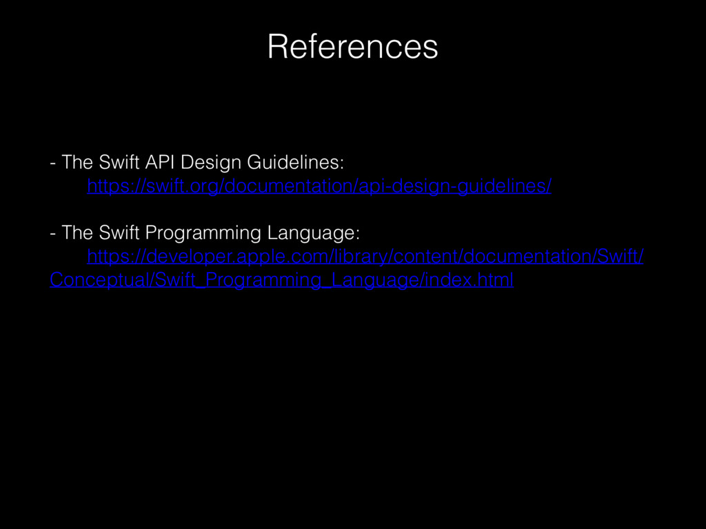 References - The Swift API Design Guidelines: h...