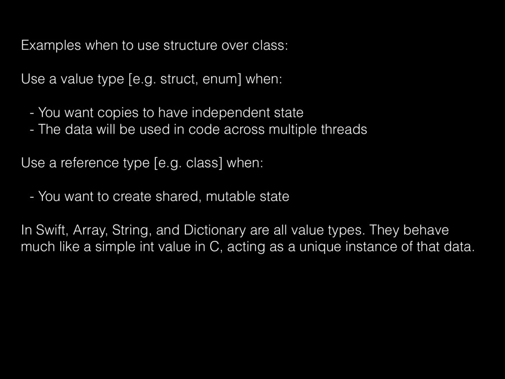 Examples when to use structure over class: Use ...