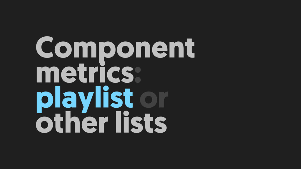 Component metrics: