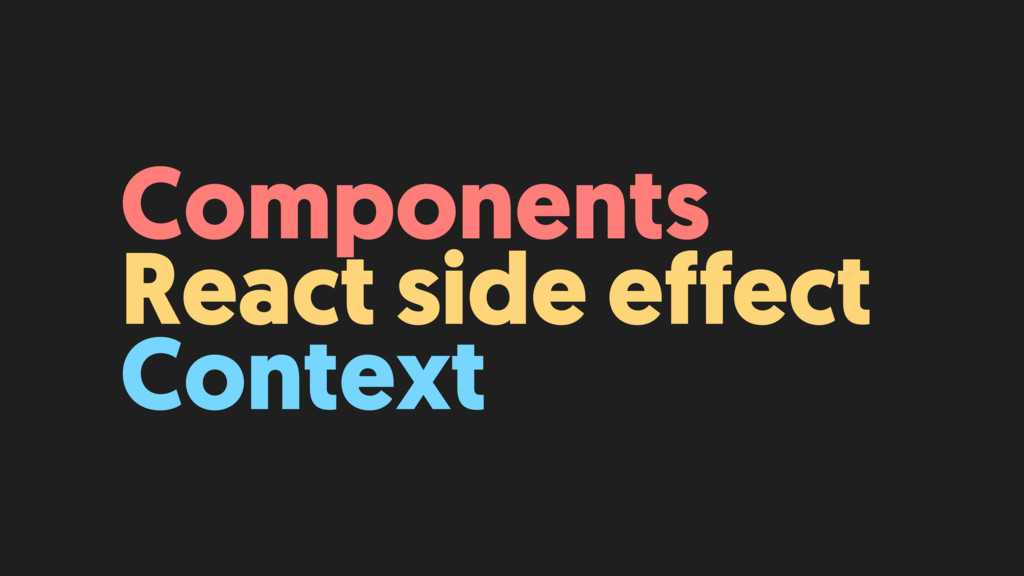 Components React side effect Context