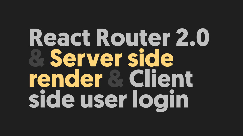React Router 2.0 & Server side render & Client ...