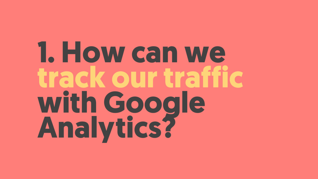 1. How can we 
