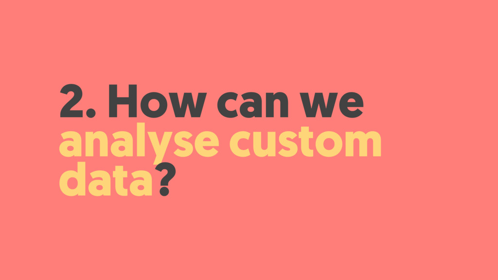 2. How can we 