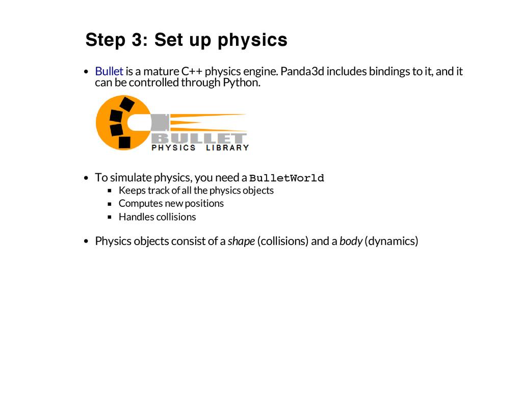 Step 3: Set up physics is a mature C++ physics ...