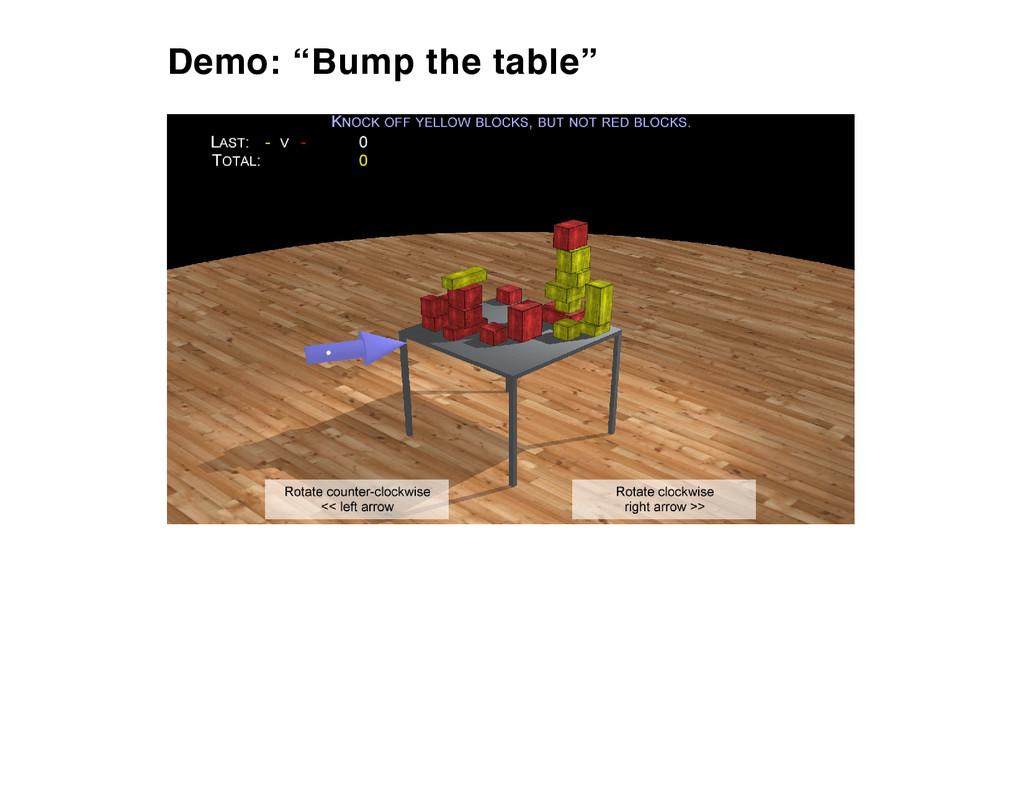 "Demo: ""Bump the table"""