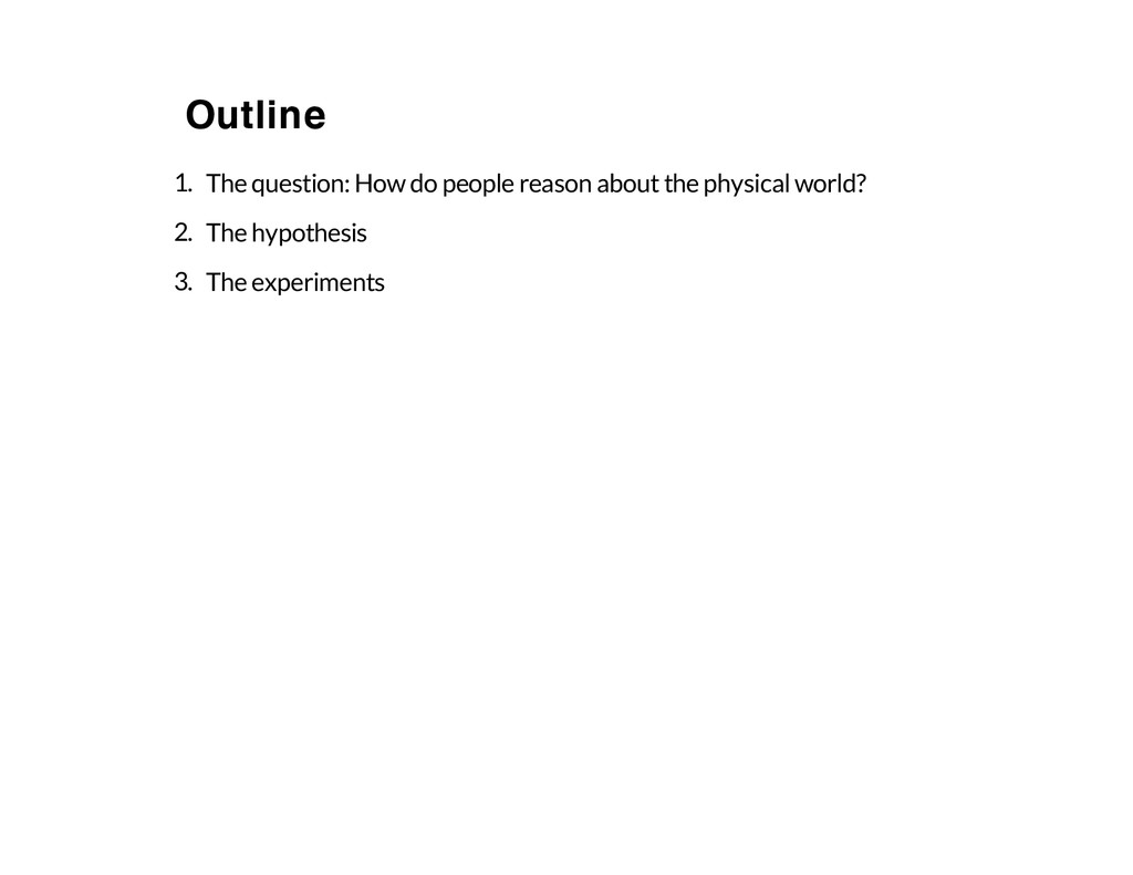 Outline 1. The question: How do people reason a...