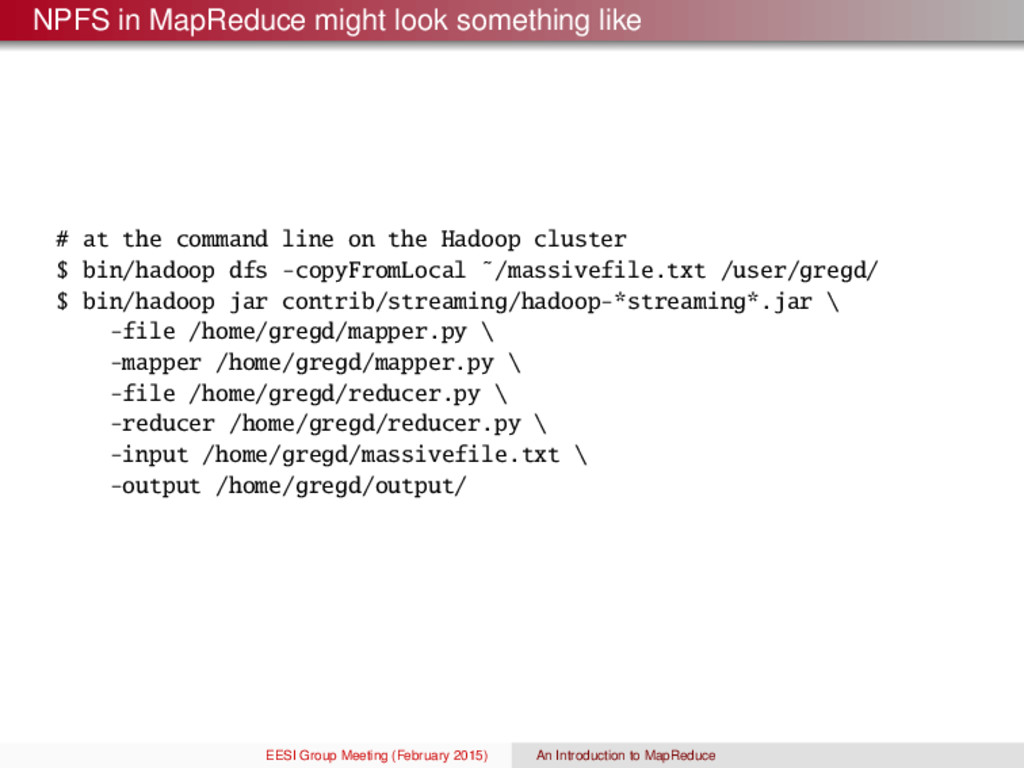 NPFS in MapReduce might look something like # a...