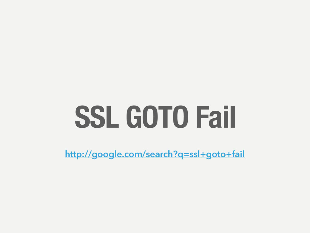 SSL GOTO Fail http://google.com/search?q=ssl+go...