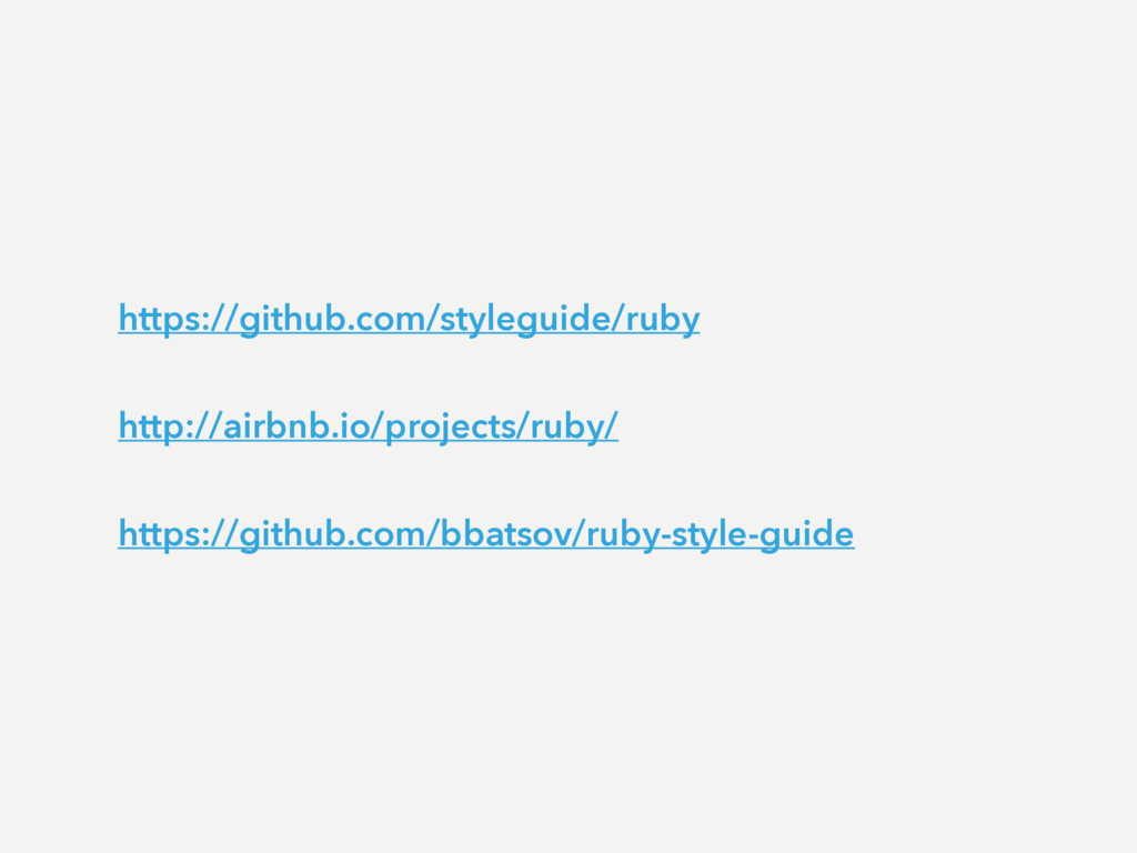 http://airbnb.io/projects/ruby/ https://github....