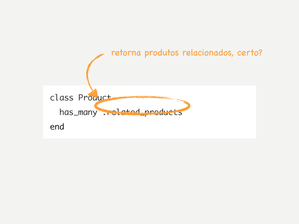 class Product has_many :related_products end re...