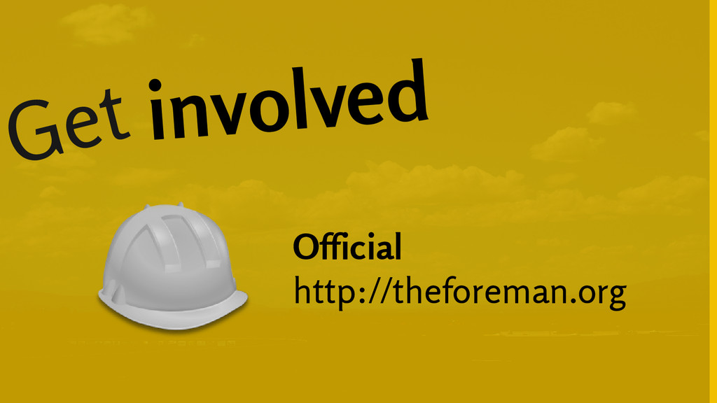 Get involved Official http://theforeman.org
