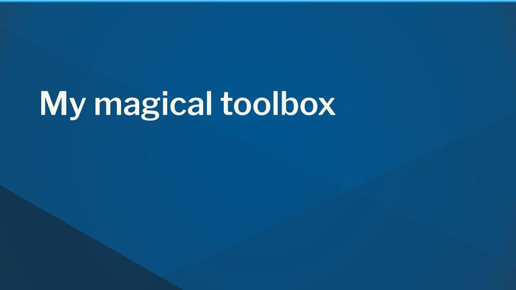 My magical toolbox
