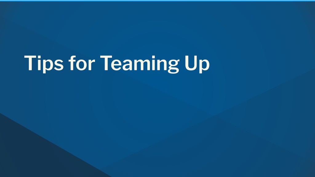 Tips for Teaming Up