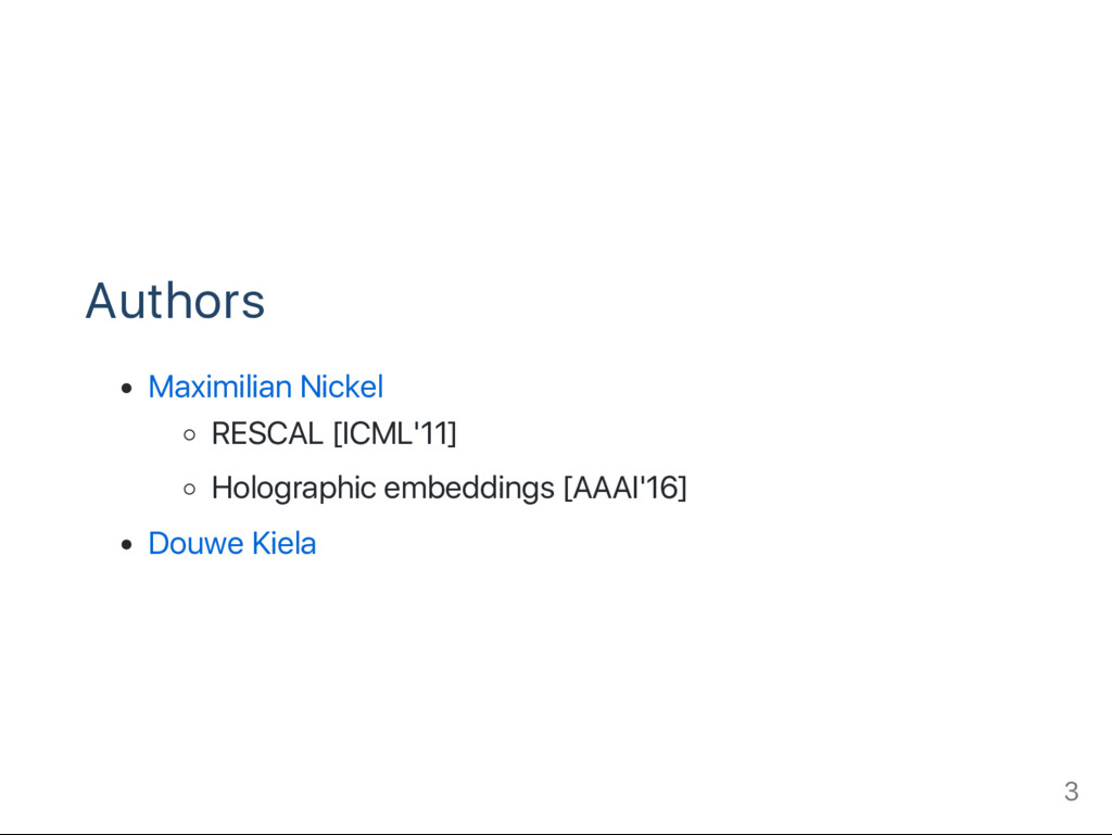 Authors Maximilian Nickel RESCAL [ICML'11] Holo...