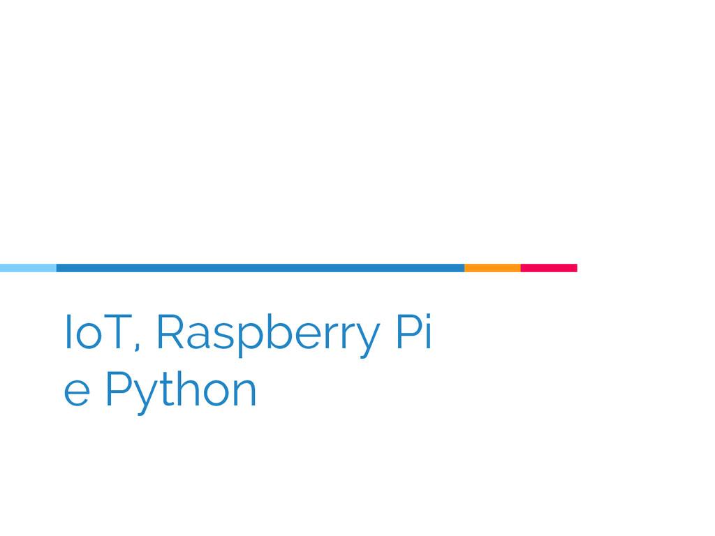 IoT, Raspberry Pi e Python