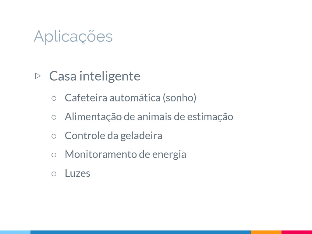 Aplicações ▷ Casa inteligente ○ Cafeteira autom...