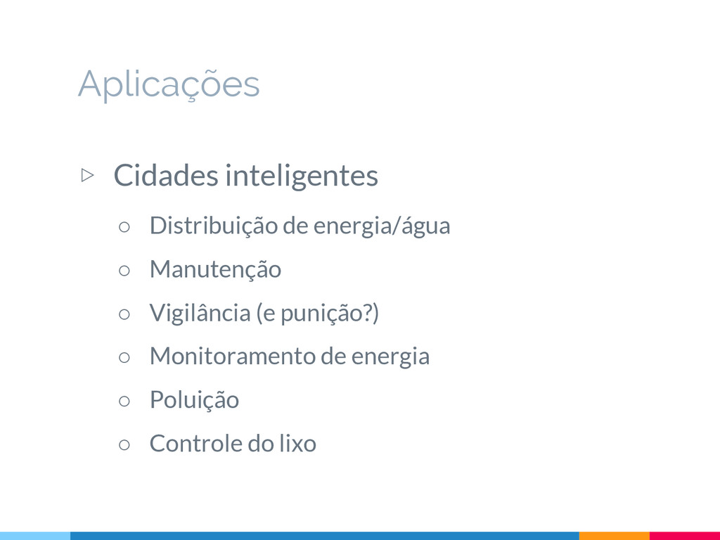 Aplicações ▷ Cidades inteligentes ○ Distribuiçã...