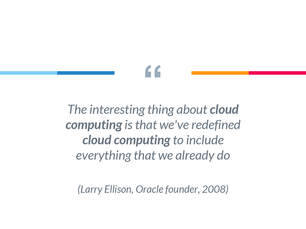 """"""" The interesting thing about cloud computing i..."""