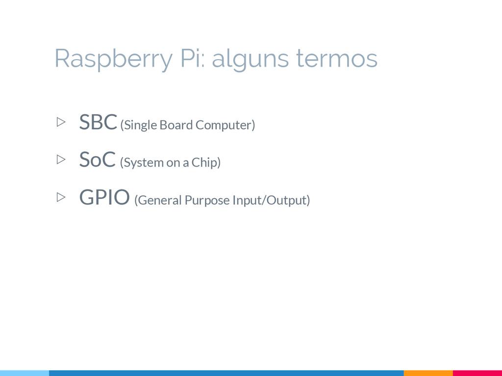 ▷ SBC (Single Board Computer) ▷ SoC (System on ...